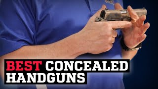 The Best Concealed Carry Handguns