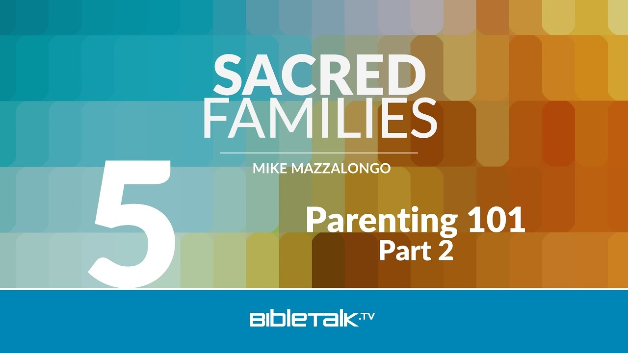 5. Parenting 101