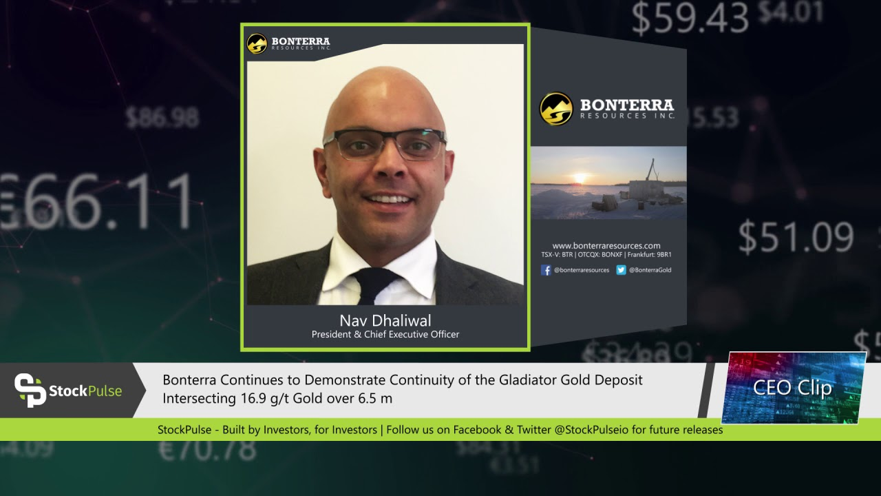 Bonterra Continues to Demonstrate Continuity of the Gladiator Gold Deposit Intersecting 16.9 g/t Gold over 6.5 m