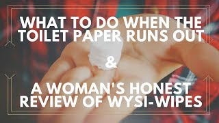 What to do when the Toilet Paper is Gone and a Woman