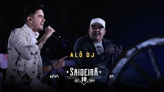 Humberto e Ronaldo - Alô DJ - DVD #SaideiraDos10Anos