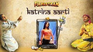 Aarti for Katrina Kaif - Filmistaan