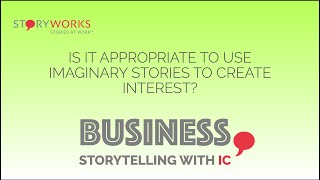 FAQ with IC - Is it appropriate to use imaginary stories to create interest?