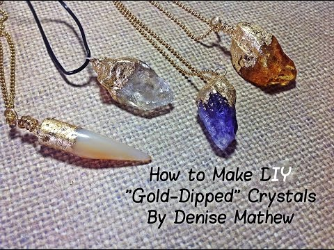 "How to Make a DIY ""Gold-Dipped"" Crystal Pendants by Denise Mathew"