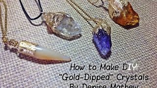 How To Make A DIY Faux Gold-Dipped Crystal Pendants By Denise Mathew