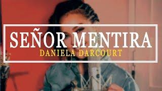 escuchar música DANIELA DARCOURT - señor mentira