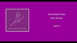 Junior ballet with Deirdre part 2