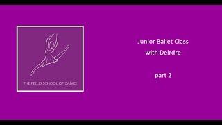 Junior ballet with Deirdre part 2
