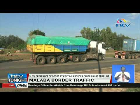 Slow clearance of goods at Kenya- Uganda border causes huge snarl up