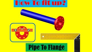 How To Fit Up Pipe To Flange?