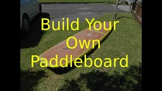 Build Your Own SUP Video Part 2