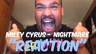 "Miley Cyrus - Nightmare ""REACTION"""