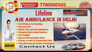 Classy Medication by Lifeline Air Ambulance in Delhi Available to Everyone