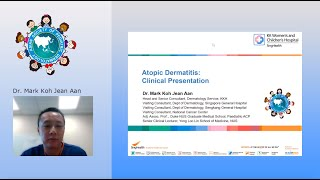 Atopic Dermatitis - Clinical Presentation by Dr. Mark Koh Jean Aan