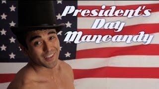 Happy Presidents Day! - MANCANDY MONDAY