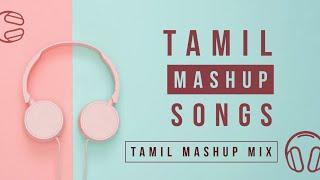 Tamil Mashup Songs 2020   Tamil Cover Songs Mashup   Tamil Mashup all songs   Tamil Songs Mix