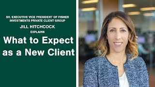 What To Expect As A New Client | Jill Hitchcock | Fisher Investments [NEW]