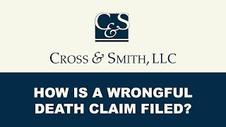 How is a Wrongful Death Claim Filed?