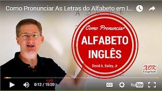 Como Pronunciar As Letras Do Alfabeto Em Inglês Com Exercícios De Inglês