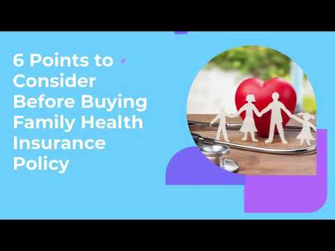 6 Points to Consider Before Buying Family Health Insurance Policy