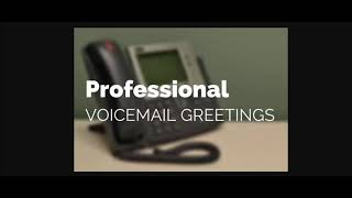 I will record a professional voicemail greeting