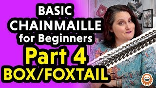 Ep13: Chainmaille For Beginners - Part 4: The Foxtail Or Box Weave