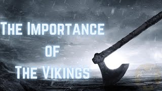 The Importance of the Vikings