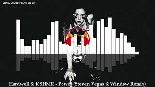 Hardwell & KSHMR - Power [Steven Vegas & Window Remix]
