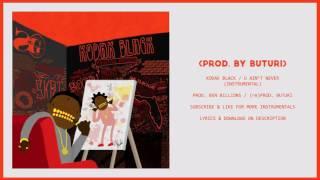 Kodak Black - U Ain't Never (Instrumental)
