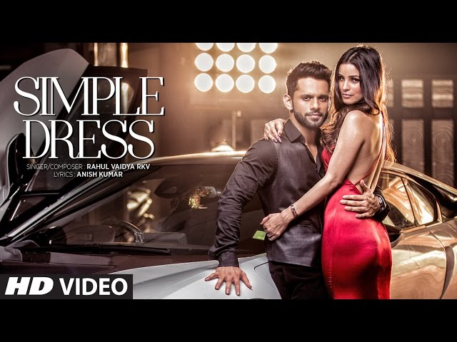 SIMPLE DRESS Full Video Song HD | Rahul Vaidya, Chetna Pande