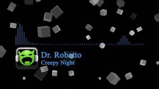 Dr. Robatto - Creepy Night