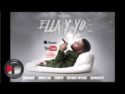 Pepe Quintana - Ella Y Yo [Official Audio] (Feat.) Farruko, Anuel ,Tempo ,Bryant Myers ,Almighty