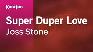 Karaoke Super Duper Love - Joss Stone *