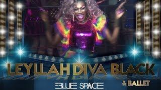 Blue Spce Oficial - Leyllah Diva Black e Ballet - 04.11.17
