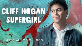 Cliff Hogan — Supergirl [Official Lyric Video] - YouTube