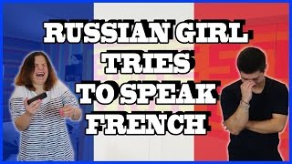 RUSSIAN GIRL TRIES TO SPEAK FRENCH