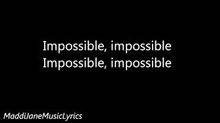 Maddi Jane - Impossible (Shontelle) Lyrics