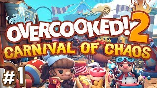 Overcooked 2: Carnival Of Chaos   #1   CIRCUS FOOD FUN!! (4 Player Gameplay)