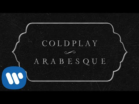 Coldplay - Arabesque (Official Lyric Video)