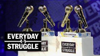 Everyday Struggle - 2018 Everyday Struggle Awards
