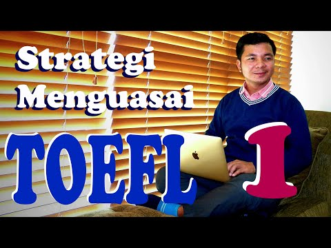 Strategi Menguasai TOEFL beserta Latihan (Tips 1)