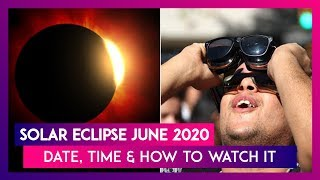 Solar Eclipse On June 21, 2020: Surya Grahan Time & Tips To Watch The Ring Of Fire - Download this Video in MP3, M4A, WEBM, MP4, 3GP