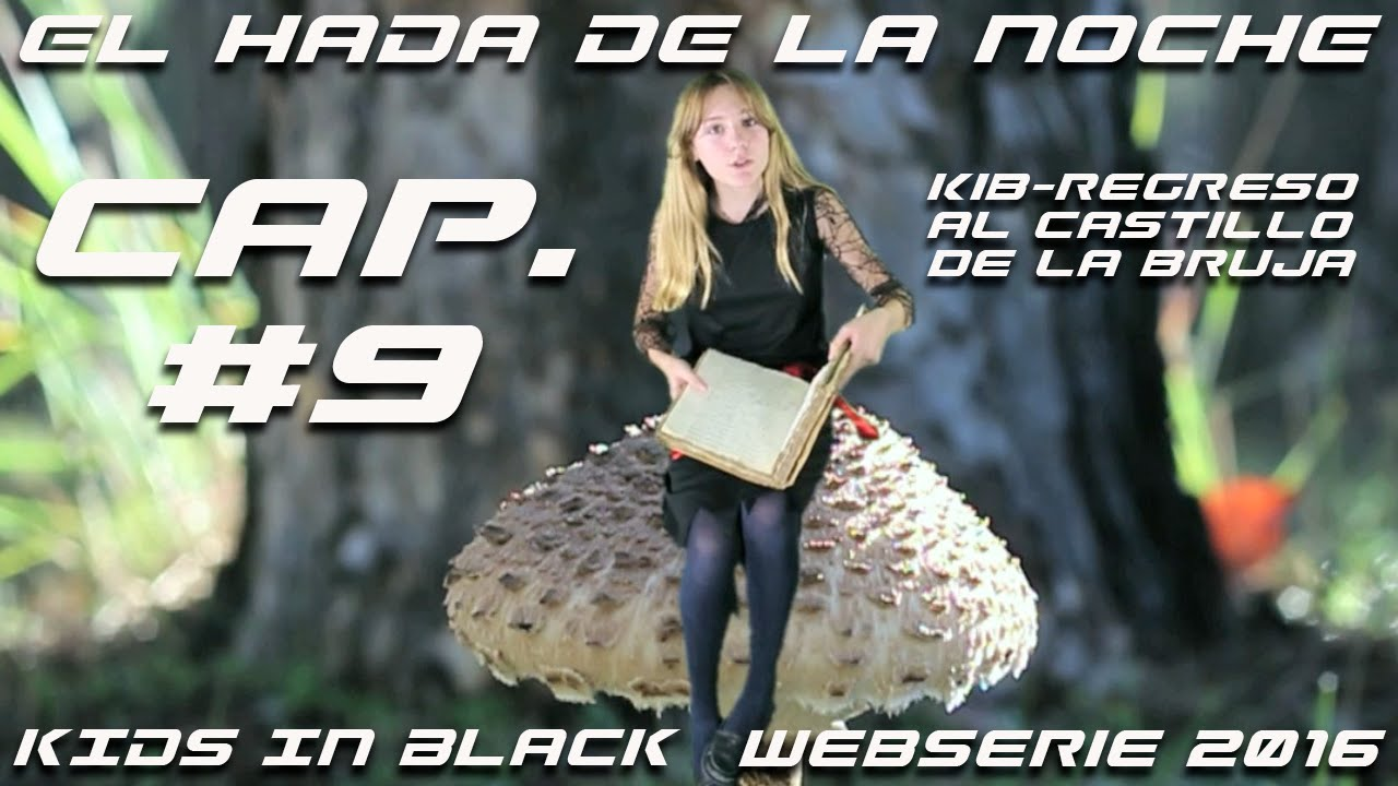 EL HADA DE LA NOCHE - Capítulo 9 - Regreso al Castillo de la Bruja - Kids In Black Web Serie