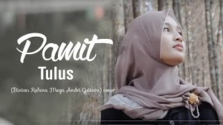 Pamit - Tulus (Bintan Rahma Mega Andri Guitara) COVER