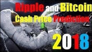 2018: Ripple & Bitcoin Cash Price Prediction Ripple Review