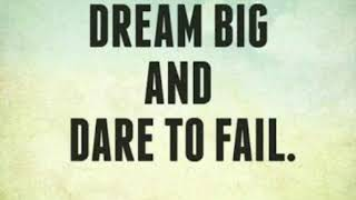 DREAM BIG AND DARE TO FAIL. Motivational Quotes.
