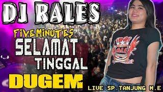DJ Selamat Tinggal - Five Minutes - OT RALES Sp.Tanjung M.E