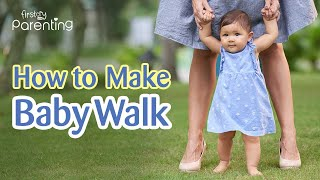 How to Make Your Baby Walk - Easy Tips & Activities