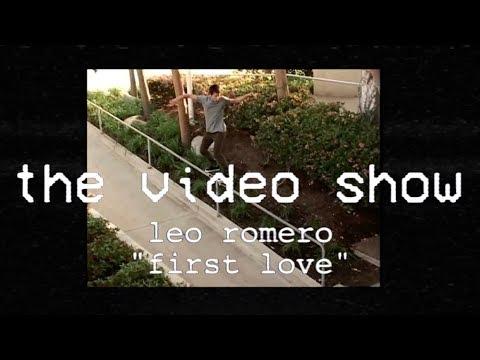 The Video Show   Leo Romero   First Love   TransWorld Skateboarding (Reupload) S1 E3