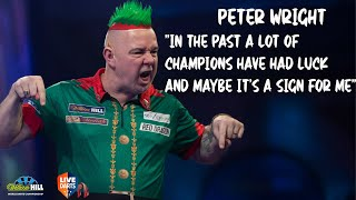 "Peter Wright: ""In the past a lot of champions have had luck and maybe it's a sign for me"""